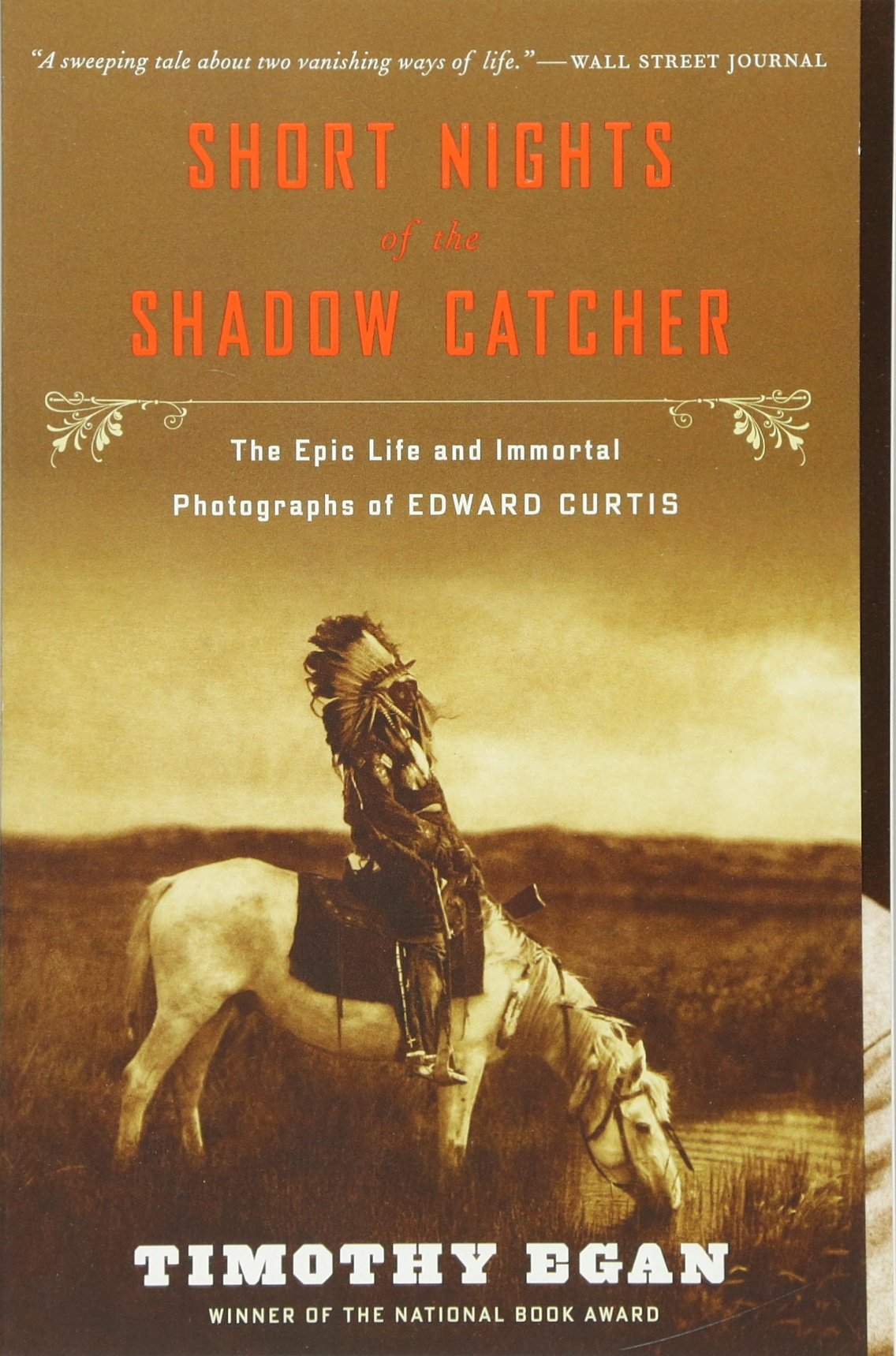 Short Nights Of The Shadow Catcher: The Epic Life And Immortal Photographs  Of Edward Curtis: Timothy Egan: 9780544102767: Amazon: Books