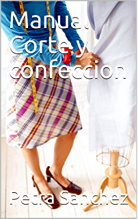 Manual Corte y confeccion (Spanish Edition)