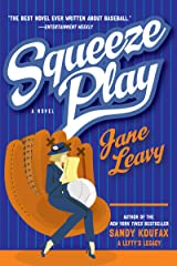 Squeeze Play: A Novel Kindle Edition