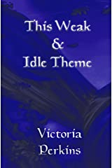 This Weak and Idle Theme Kindle Edition