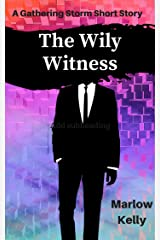 The Wily Witness: A Gathering Storm Short Story (The Gathering Storm) Kindle Edition