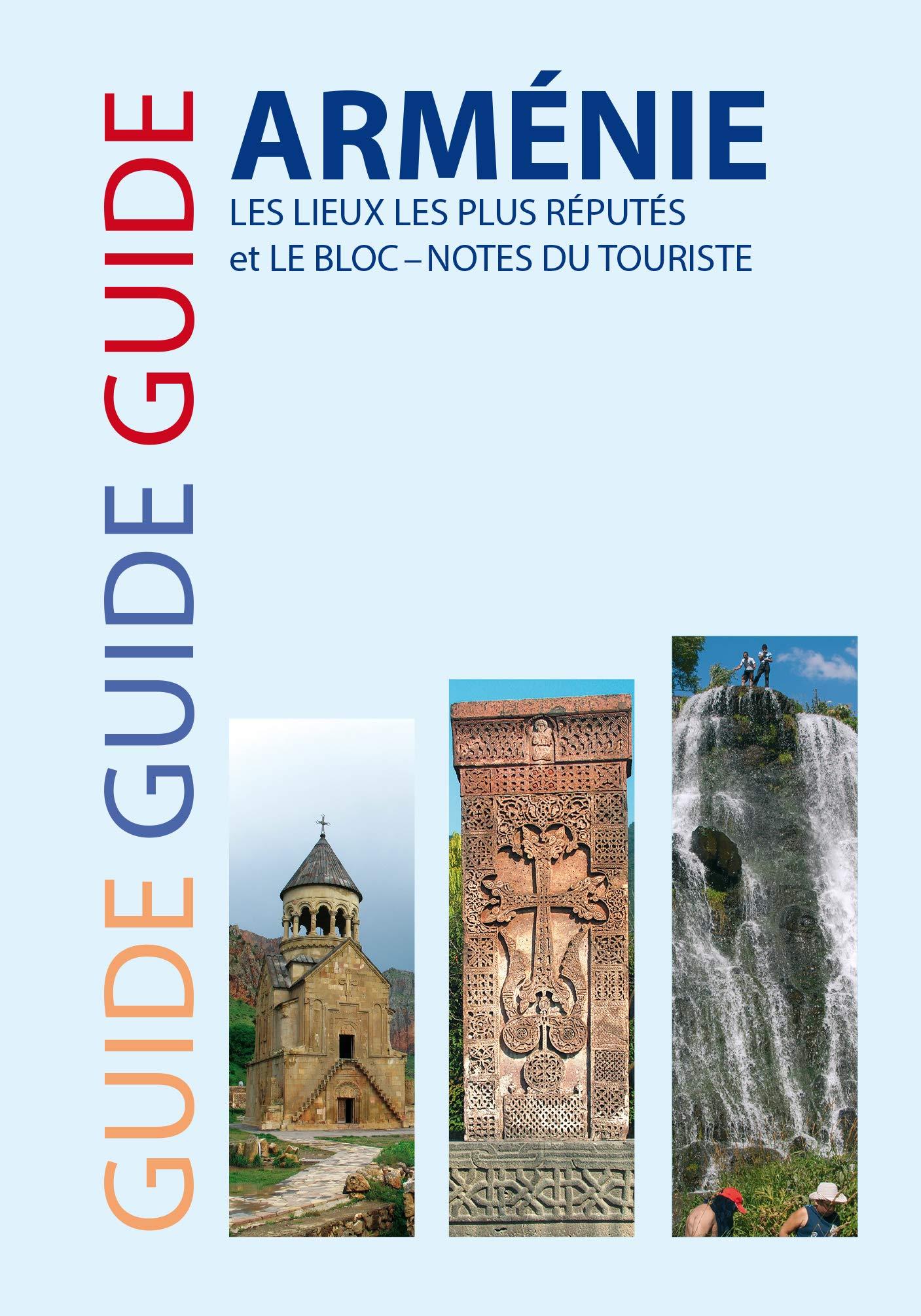 Guide Arménie : Les lieux les plus réputés et le bloc-notes du touriste Poche – 6 août 2018 Samvel Gasparian Sigest 2376040167 Caucase