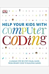 Help Your Kids with Computer Coding: A Unique Step-by-Step Visual Guide, from Binary Code to Building Games Kindle Edition