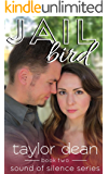 Jailbird (Sound of Silence Series, Book Two)