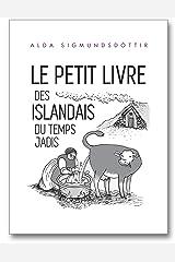 Le Petit Livre des Islandais du Temps Jadis (French Edition) Kindle Edition