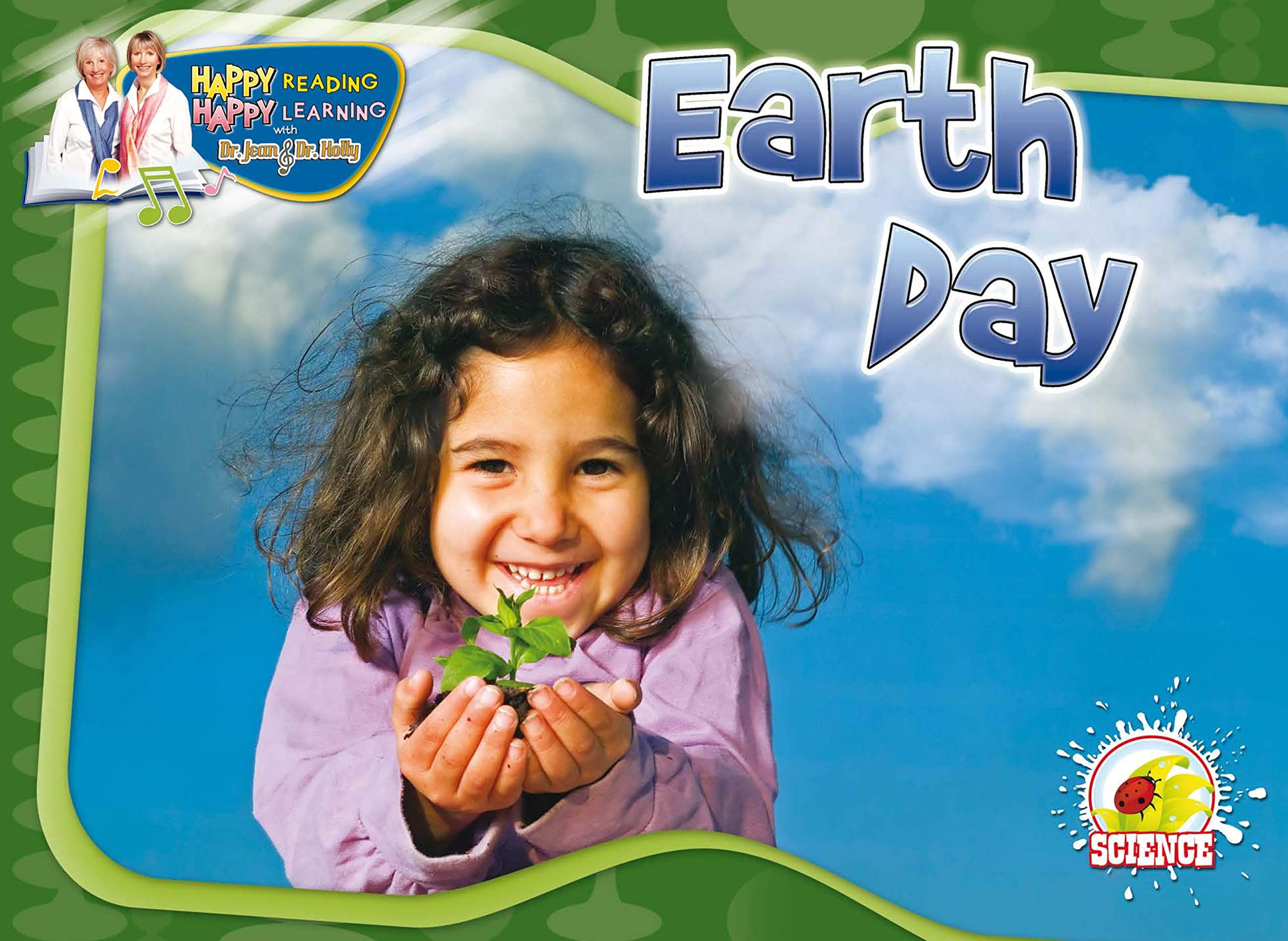 Read Online Earth Day (Happy Reading Happy Learning - Science) pdf epub