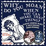 Why Do You Moan When You Can Shake That Thing [Clean]