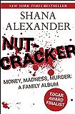 Nutcracker: Money, Madness, Murder: A Family Album