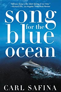 Song for the Blue Ocean: Encounters Along the World's Coasts and Beneath the Seas