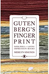 Gutenberg's Fingerprint: Paper, Pixels and the Lasting Impression of Books Hardcover