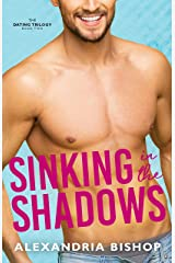 Sinking in the Shadows (Dating Trilogy Book 2) Kindle Edition