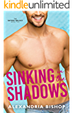 Sinking in the Shadows: An Enemies to Lovers Trilogy (Dating Series Book 2)