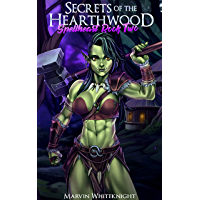 Secrets of the Hearthwood: A Cultivating Gamelit Harem Adventure (Spellheart Book 2) (English Edition)