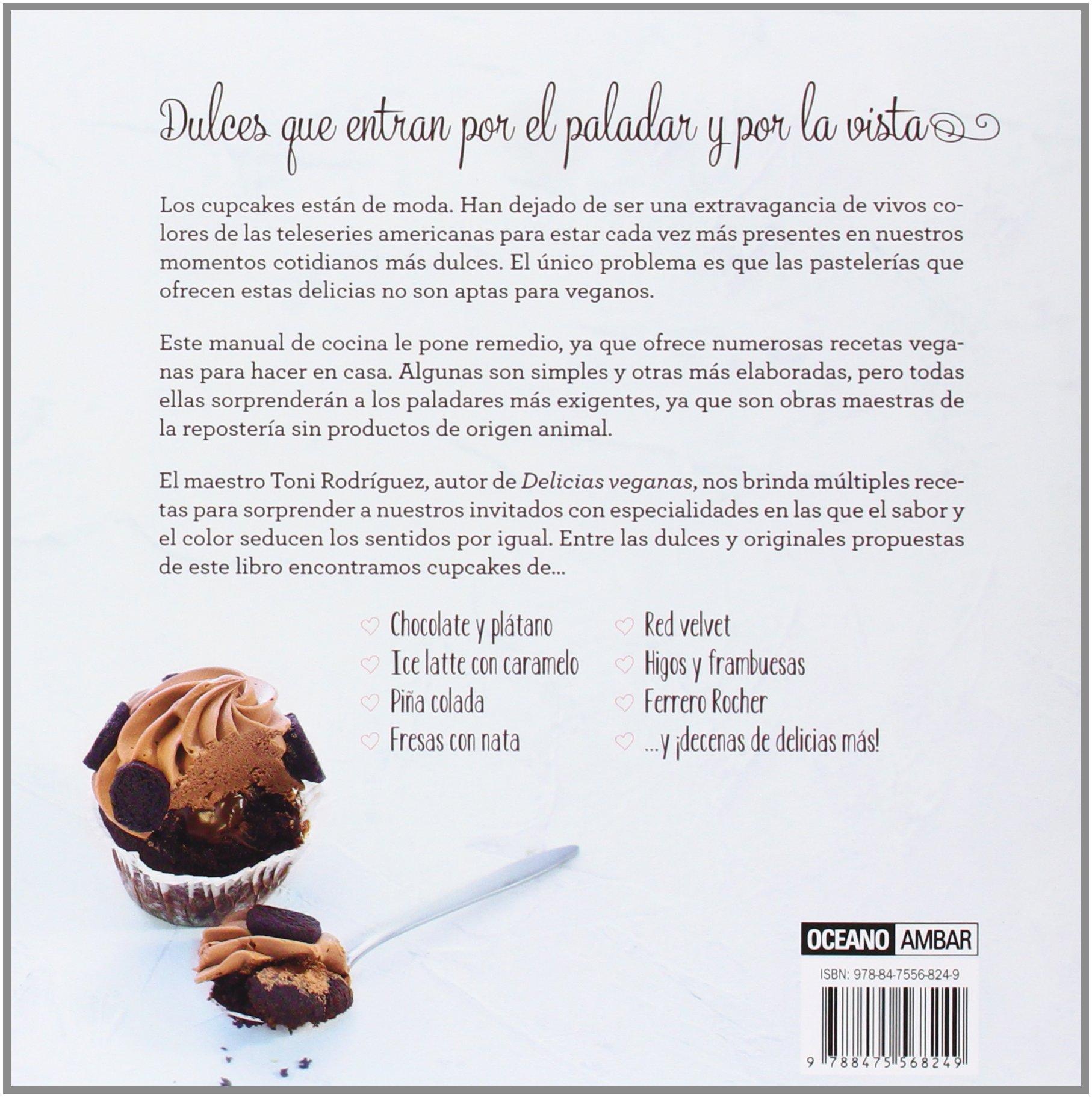 Cupcakes Veganos (Cocina): Amazon.es: Rodríguez, Toni: Libros