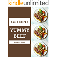 365 Yummy Beef Recipes: Welcome to Yummy Beef Cookbook