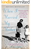 When I Married My Mother: A Daughter's Search for What Really Matters - and How She Found It Caring for Mama Jo