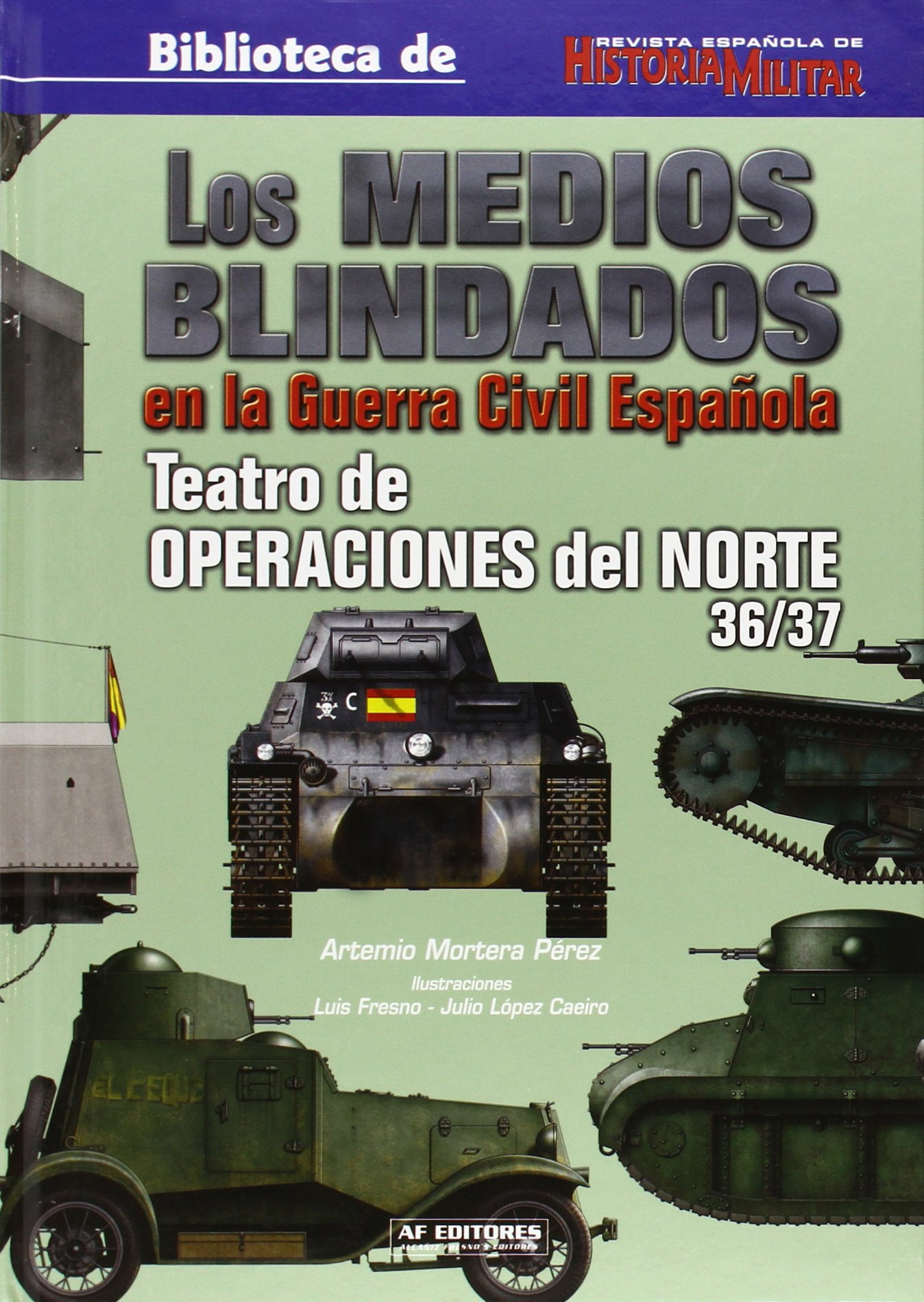 Medios blindados en la Guerra civil española, los Historia Militar: Amazon.es: Mortera Perez, Artemio: Libros