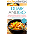 Dump and Go: 25 Slow Cooker Recipes To Get You Out The Door Quicker Each Morning! (Good Food Series)