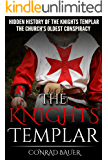 The Knights Templar: The Hidden History of the Knights Templar: The Church's Oldest Conspiracy (English Edition)