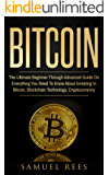 BITCOIN: The Ultimate Beginner Through Advanced Guide on Everything You Need to Know About Investing in Bitcoin, Blockchain, Cryptocurrencies, Ethereum ... Future of Finance (CRYPTOCURRENCY Book 2)