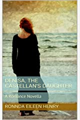 Denisa, The Castellan's Daughter: A Romance Novella Kindle Edition