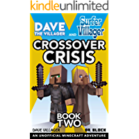 Dave the Villager and Surfer Villager: Crossover Crisis, Book Two: An Unofficial Minecraft Adventure: An Unofficial…