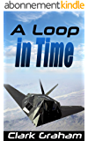 A Loop in Time (Time Loop Book 1) (English Edition)