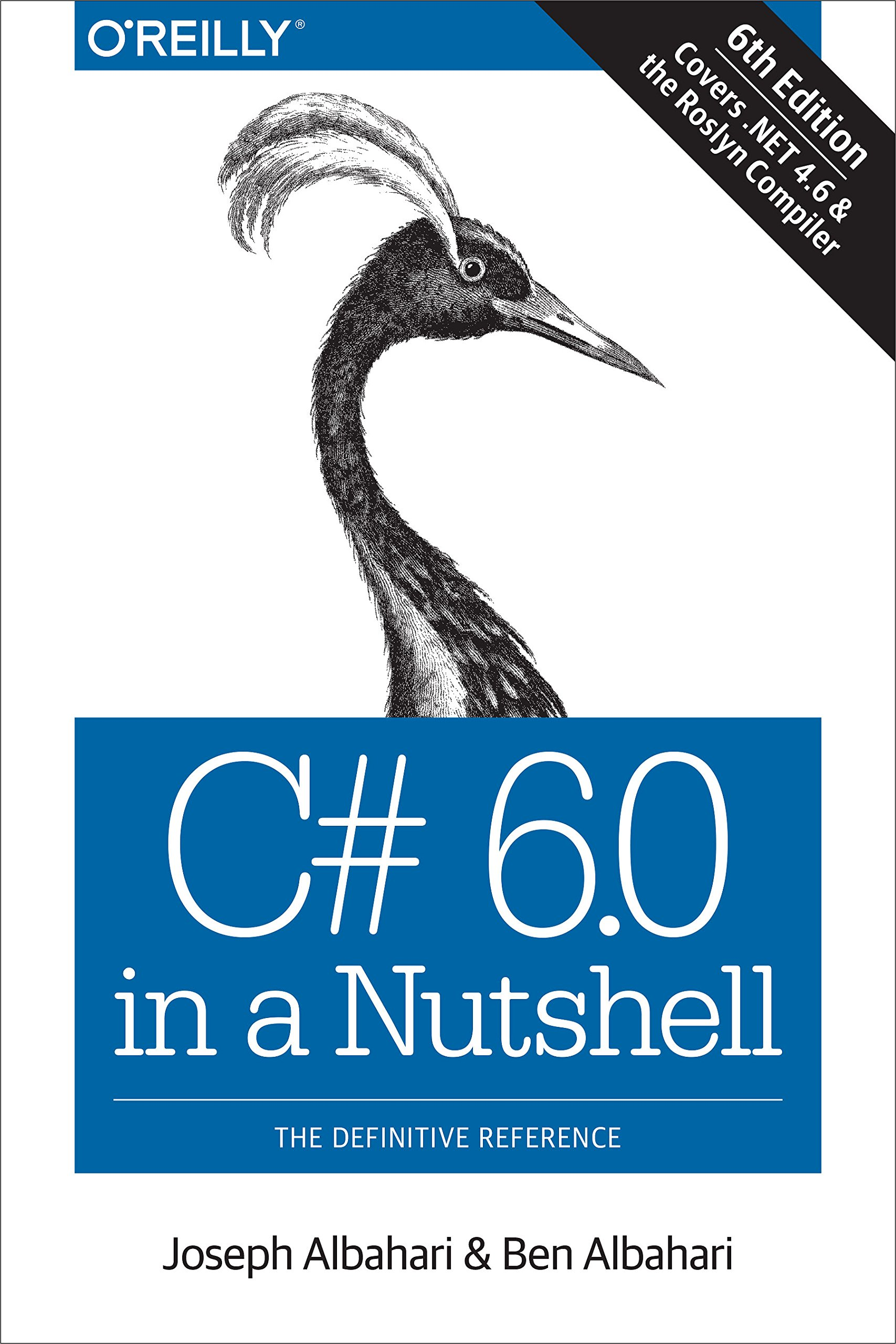 C sharp 6.0 in a Nutshell: Amazon.de: Joseph Albahari, Ben Albahari ...