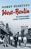 West-Berlin: Erinnerungen eines Inselkindes (German Edition)