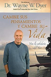 Cambie Sus Pensamientos y Cambie Su Vida (Spanish Edition)