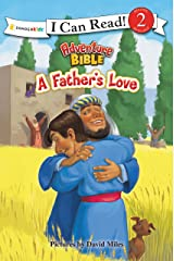 A Father's Love: level 2 (I Can Read! / Adventure Bible) Kindle Edition
