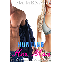 Hunting Her Man: Menage a Trois Hotwife (MFM Menage Book 2) (English Edition)