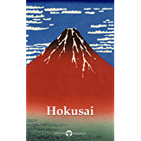 Delphi Collected Works of Katsushika Hokusai (Illustrated) (Delphi Masters of Art Book 50)