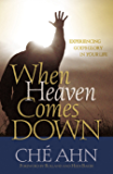 When Heaven Comes Down: Experiencing God's Glory in Your Life