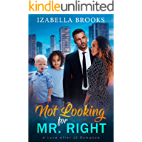Not Looking for Mr. Right: A BWWM Romance (Love after 40)