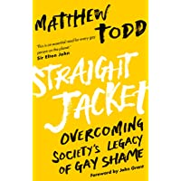 Straight Jacket: Overcoming Society's Legacy of Gay Shame