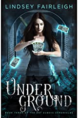 Underground (Kat Dubois Chronicles Book 3) Kindle Edition