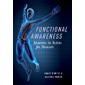 Functional Awareness: Anatomy in Action for Dancers (English Edition)