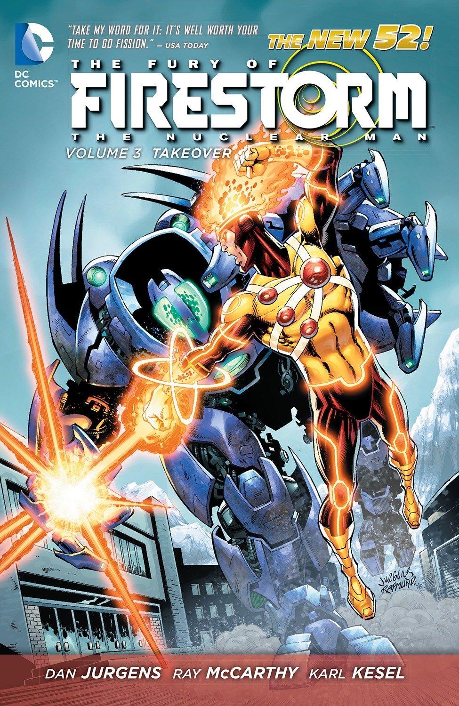 Read Online The Fury of Firestorm: The Nuclear Man Vol. 3: Takeover (The New 52) (Fury of Firestorm the Nuclear Men) PDF