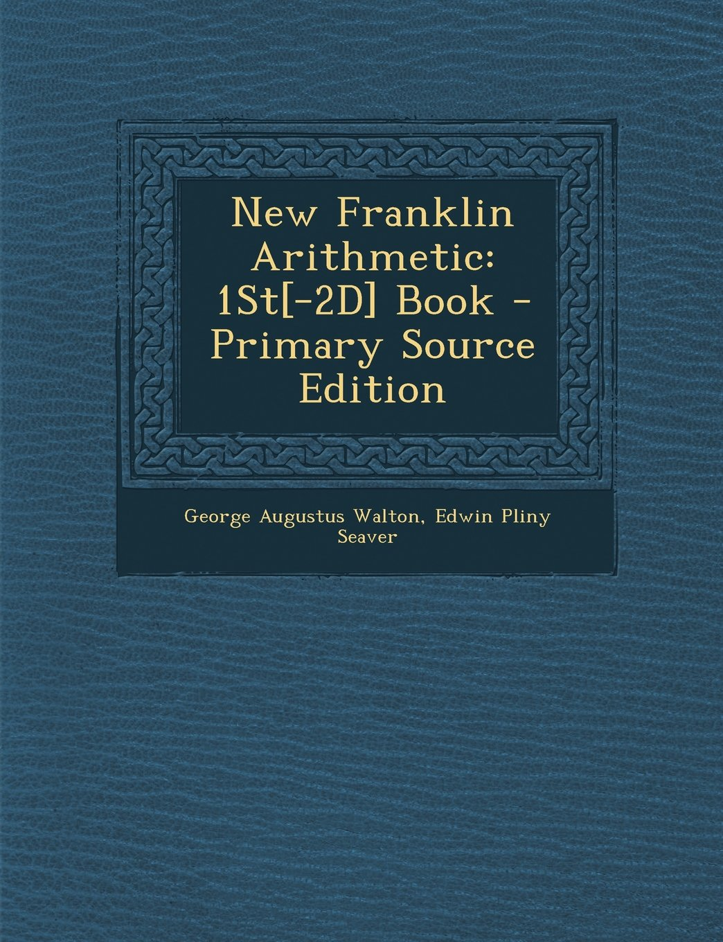 New Franklin Arithmetic: 1st[-2D] Book - Primary Source Edition PDF
