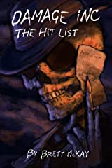 Damage Inc. The Hit List ((Book 2 of 2 in Damage Inc Series)) Kindle Edition