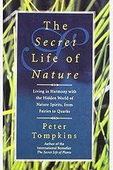 The Secret Life of Nature [Jan 01, 2009] Tompkins, Peter Paperback
