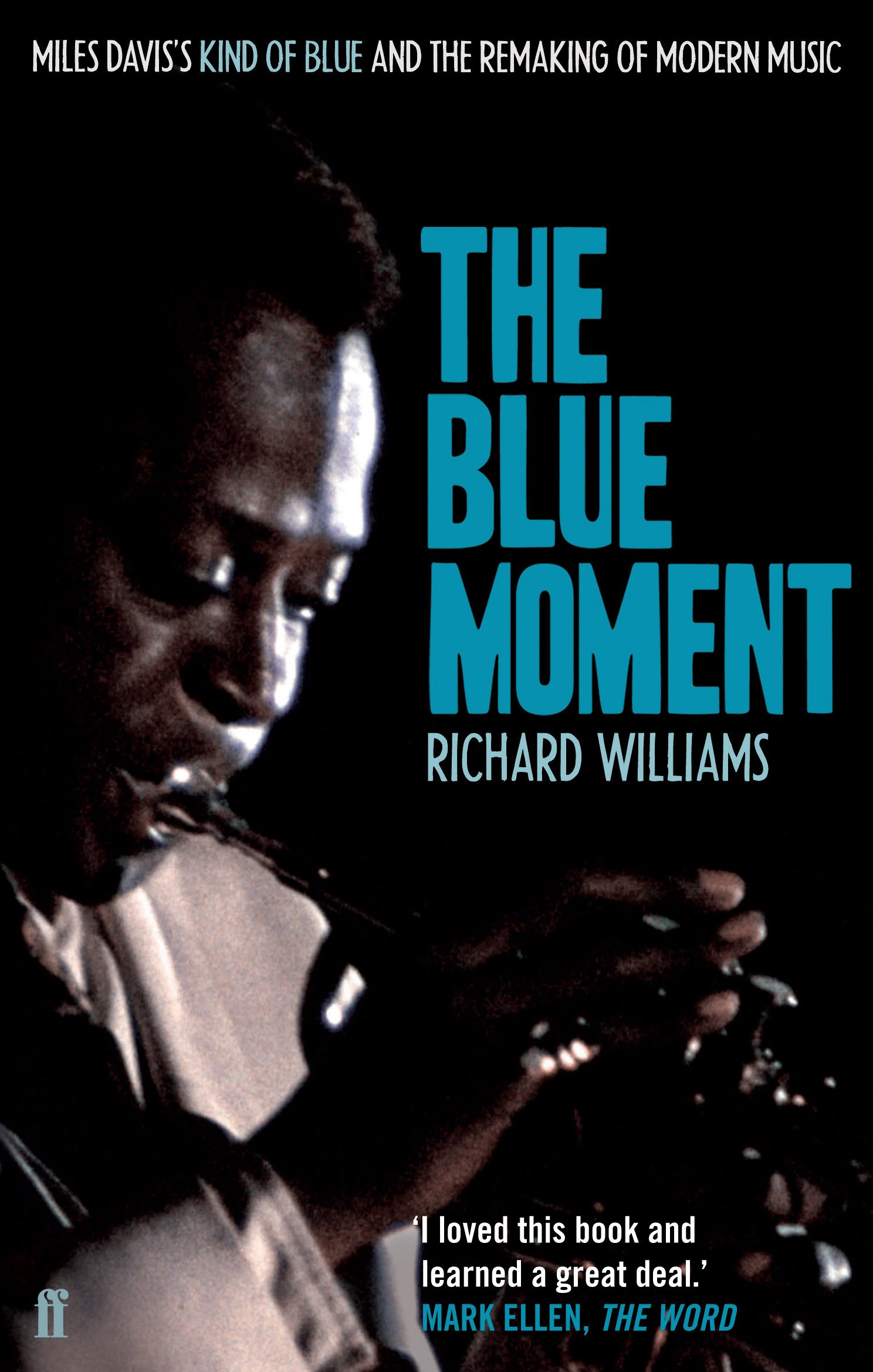 blue moment miles daviss kind of blue and the remaking of modern music