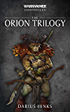 The Orion Trilogy (Warhammer Chronicles)