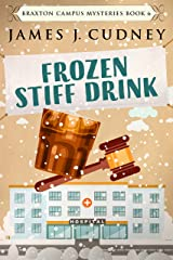 Frozen Stiff Drink: A Kellan Ayrwick Cozy Mystery (Braxton Campus Mysteries Book 6) Kindle Edition