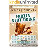 Frozen Stiff Drink (Braxton Campus Mysteries Book 6)
