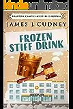 Frozen Stiff Drink: A Kellan Ayrwick Cozy Mystery (Braxton Campus Mysteries Book 6)
