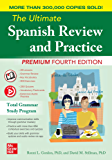 The Ultimate Spanish Review and Practice, Premium Fourth Edition (Spanish Edition)