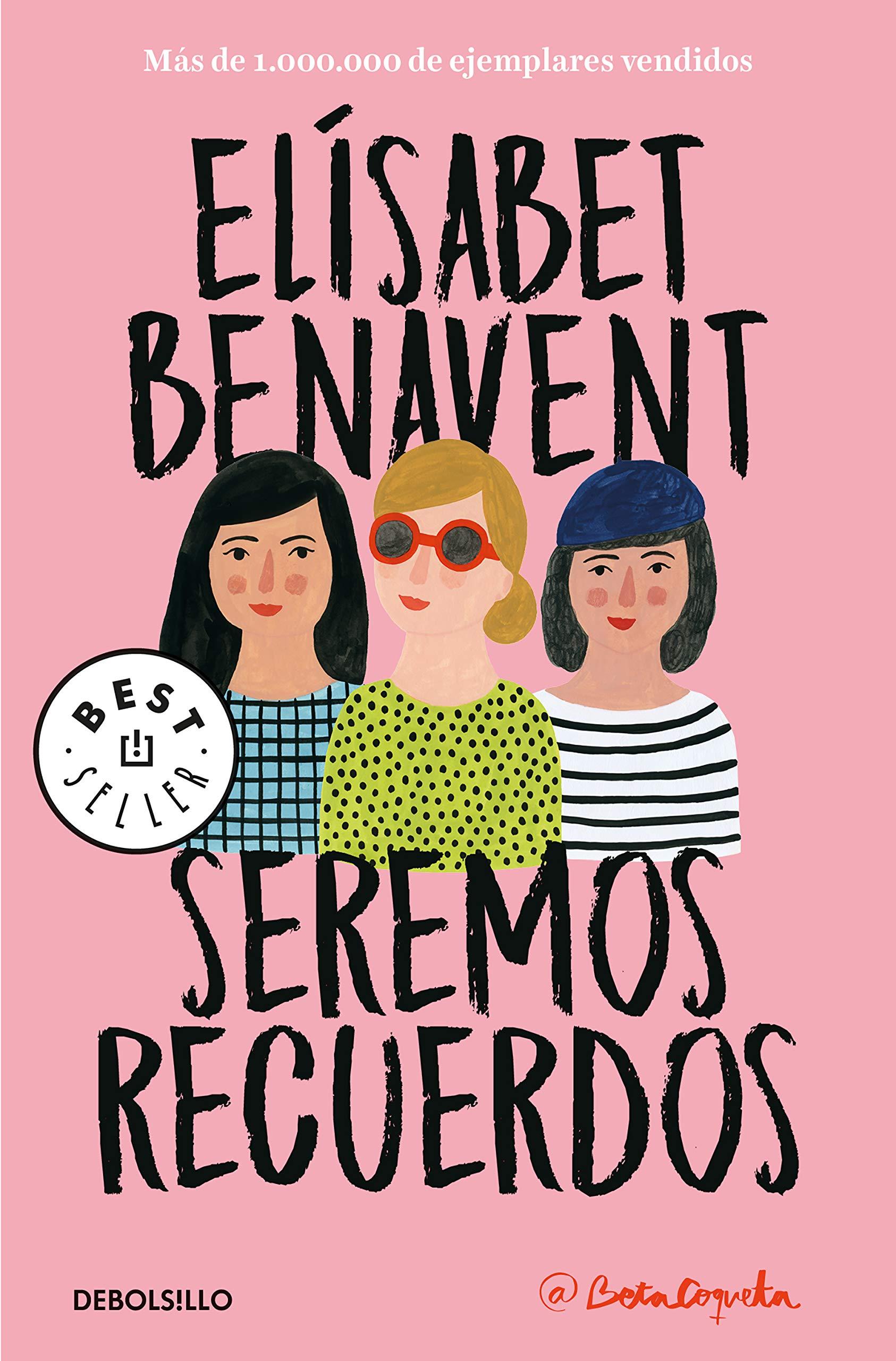 Seremos recuerdos (Canciones y recuerdos 2) (BEST SELLER) Tapa blanda – 24 ene 2019 Elísabet Benavent DEBOLSILLO 8466346503 FICTION / Erotica / General