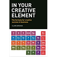 In Your Creative Element: The Formula for Creative Success in Business
